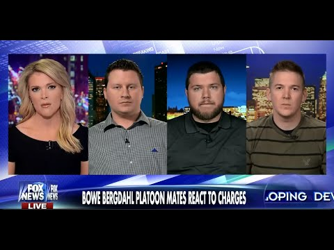 • Bowe Bergdahl's Platoon Mates React To Desertion Charges • Kelly File • 3/26/15 •
