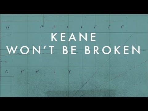 Keane - Won't Be Broken (Official Audio)