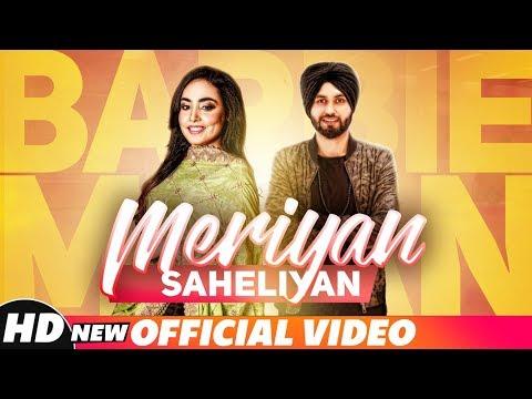 Meriyan Saheliyan (Full Video) | Barbie Maan | Preet Hundal | Latest Song 2018