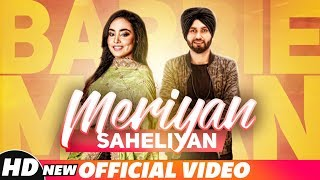 Meriyan Saheliyan (Full Video) | Barbie Maan | Preet Hundal | Latest Song 2018