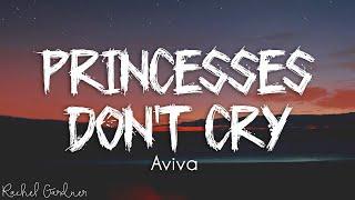 Download lagu Aviva Princesses Don t Cry
