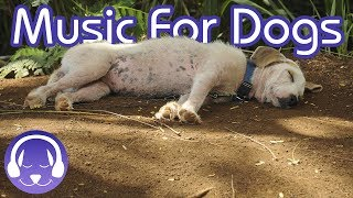 Soothing Music for Dogs - Dog Relaxation Music (TESTED)