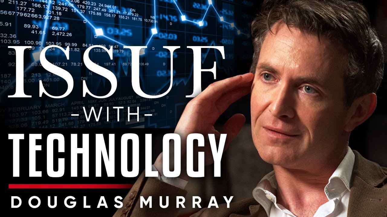 DOUGLAS MURRAY - WHAT IS THE GREATEST ISSUE WITH TECHNOLOGY? | London Real