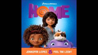 "Jennifer Lopez - Feel The Light (From ""Home"" Soundtrack) (Audio)"
