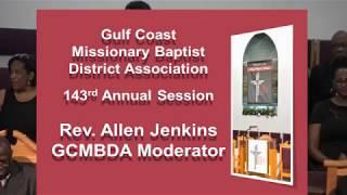 Rev. Allen Jenkins, Moderator Address - Gulf Coast District 143rd Annual Session