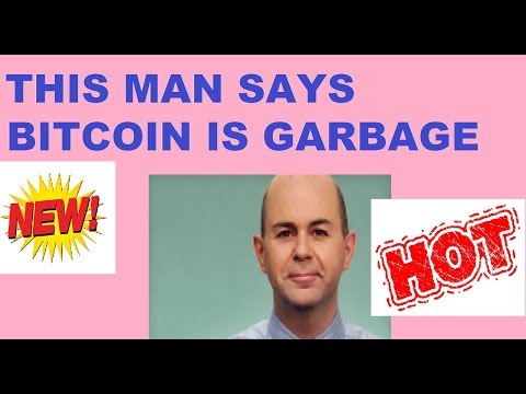 he says bitcoin is garbage