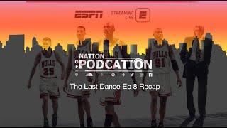 The Last Dance Episode 8 Recap