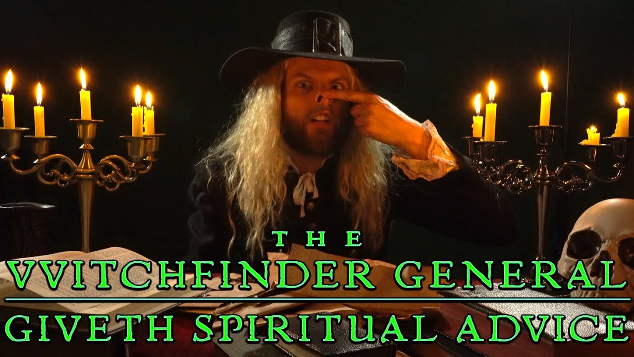 The Witchfinder General Gives Spiritual Advice