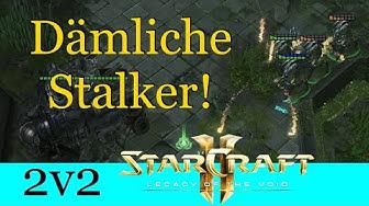 Dumme Stalker! - Starcraft 2: Legacy of the Void 2v2 [Deutsch | German]