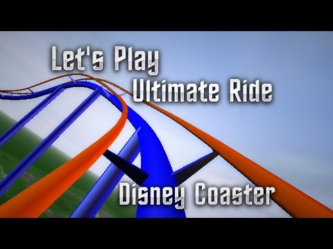 Let's Play Ultimate Ride Disney Coaster