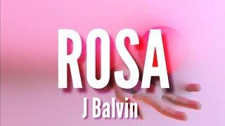 Rosa - J Balvin (LETRA)