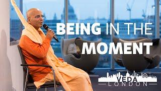 Being in the Moment -  Bhakti Rasamrita Swami | Veda London