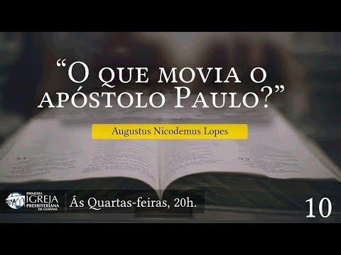 O que movia o apóstolo Paulo? - Augustus Nicodemus