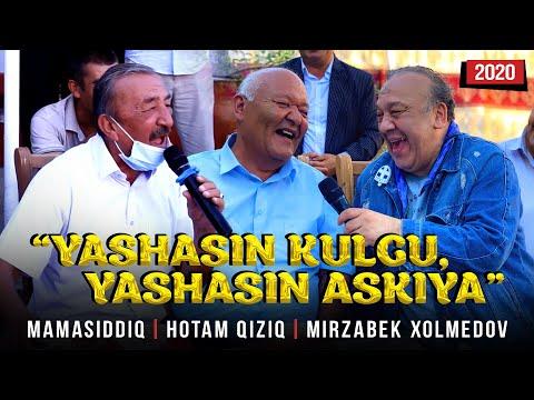 """""""Yashasin kulgu, yashasin askiya"""" - Mamasiddiq, Hotam qiziq va Mirzabek Xolmedov (2020)"""
