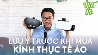 [Vlog 69] Những lưu ý khi mua kính thực tế ảo VR: có nên mua không?
