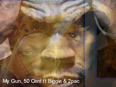 50 Cent ft Biggie & 2pac - My Gun Remix