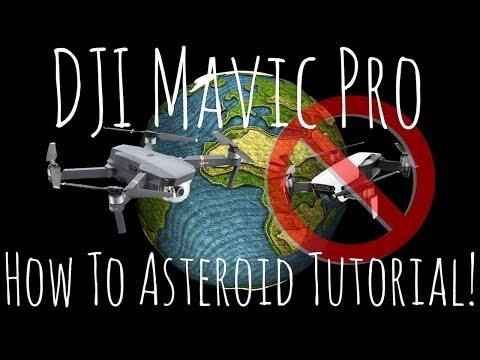 DJI Mavic Pro - Asteroid QuickShot Hack / Tutorial.