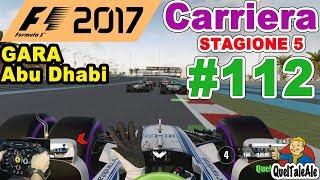 F1 2017 - PS4 Gameplay ITA - T300 - Carriera #112 - GARA ABU DHABI - FINALE