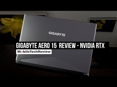 Gigabyte Aero 15 Review - NVIDIA RTX Laptop