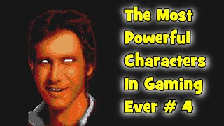 The Most Powerful Characters In Gaming Ever # 4
