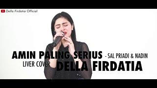 Amin Paling Serius - Nadin & Sal Priadi Live Cover Della Firdatia