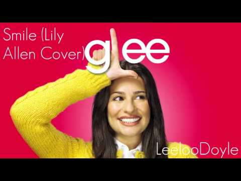 Glee Cast - Smile [Lily Allen Version]