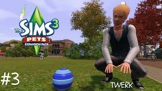Let's Play The Sims 3 Pets Part 3 - TWERK!