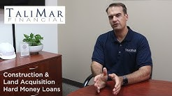 Hard Money Construction & Land Acquisition Loans by Talimar Financial