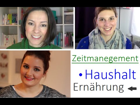 Zeitmanegement - Haushalt - Ernährung | Drei Mütter ein Thema