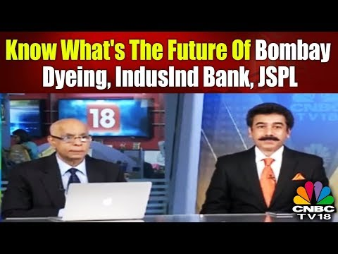 Your Stocks | Know What's the Future of Bombay Dyeing, IndusInd Bank, JSPL