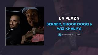 Berner Snoop Dogg Wiz Khalifa La Plaza AUDIO.mp3