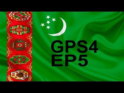 GPS4 -Turkmenistan Ep5