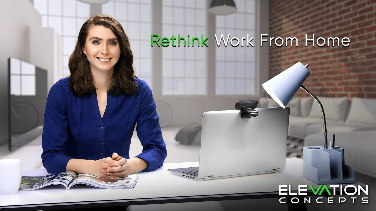 Rethink Work From Home - Elevation Concepts