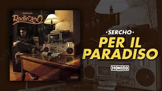 SERCHO - 05 - PER IL PARADISO ( LYRIC VIDEO )