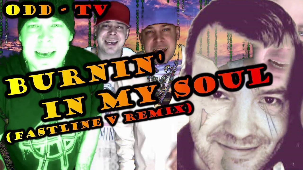 ODD TV - Burnin' in my Soul (Fastline V Remix) - TRUTH MUSIC