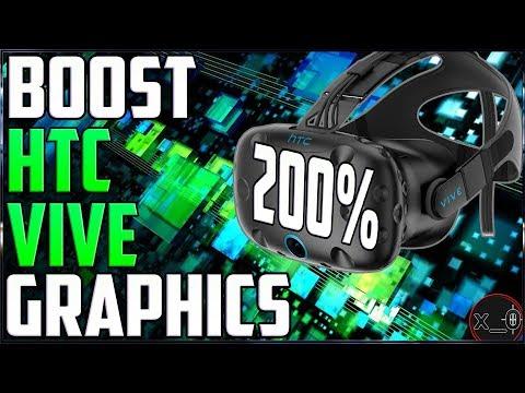 BOOST HTC VIVE GRAPHICS   SteamVR Super Sampling + Advanced Settings [incl. WMR, Rift, Pimax]