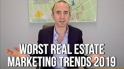 WORST Real Estate Marketing Trends for 2019!