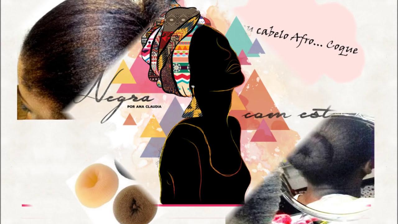 Meu Cabelo Afro Penteado Coque
