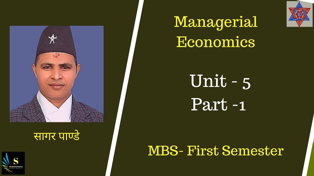 Economics || Unit - 5 || Part - 1 || MBS - First Semester