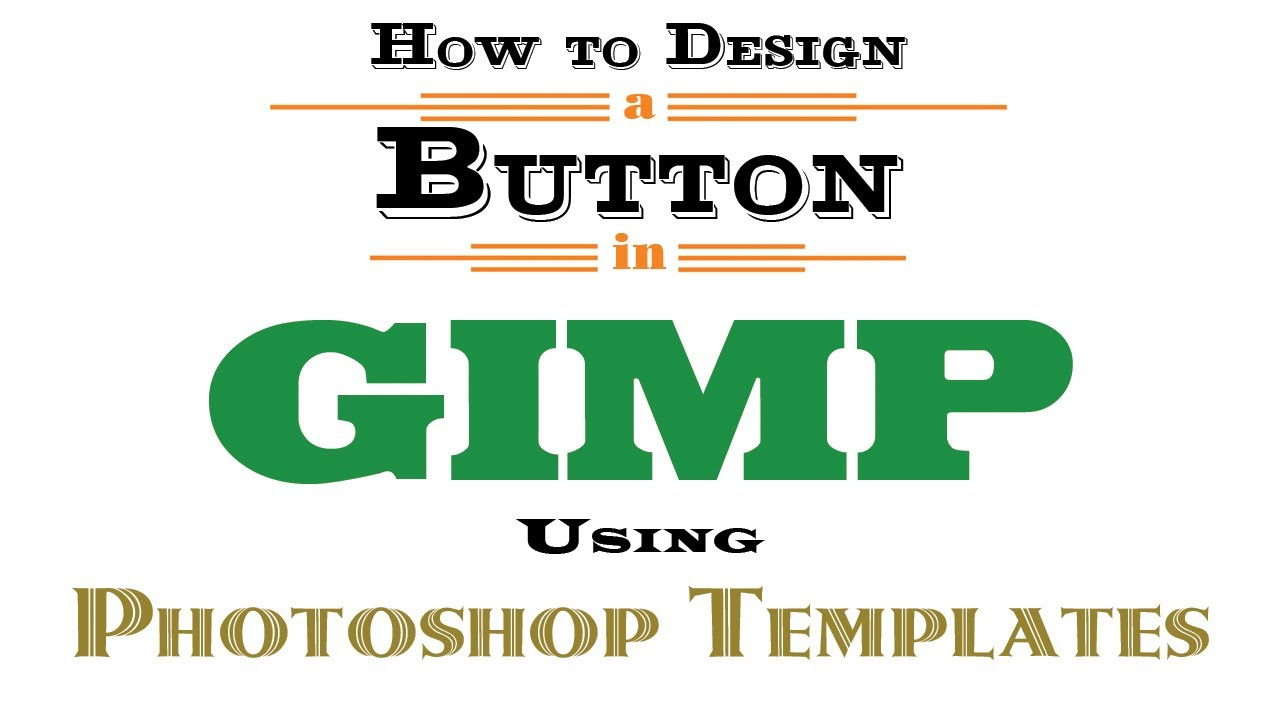 How to Design a Button in GIMP Using Photoshop Templates