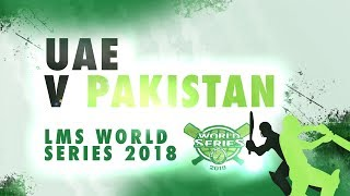 Pakistan v UAE   LMS Chester World Series 2018   Day 4