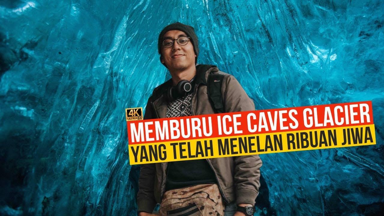 Memburu Ice Caves Glacier Terbesar di Eropah yang membunuh ribuan jiwa!