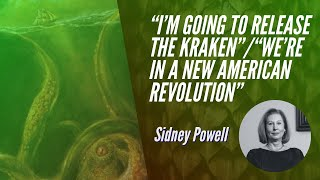 """I'M GOING TO RELEASE THE KRAKEN"" / ""WE'RE IN A NEW AMERICAN REVOLUTION"" 