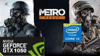 Metro Redux on GTX 1050 2GB - I3 6100