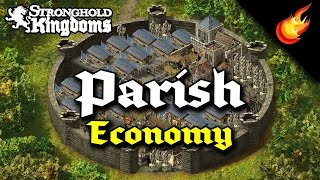 Parish Economy for Beginners, a Ramble - STRONGHOLD KINGDOMS