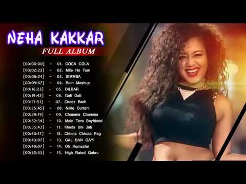 neha kakkar songs full album neha kakkar songs bollywood songs youtube