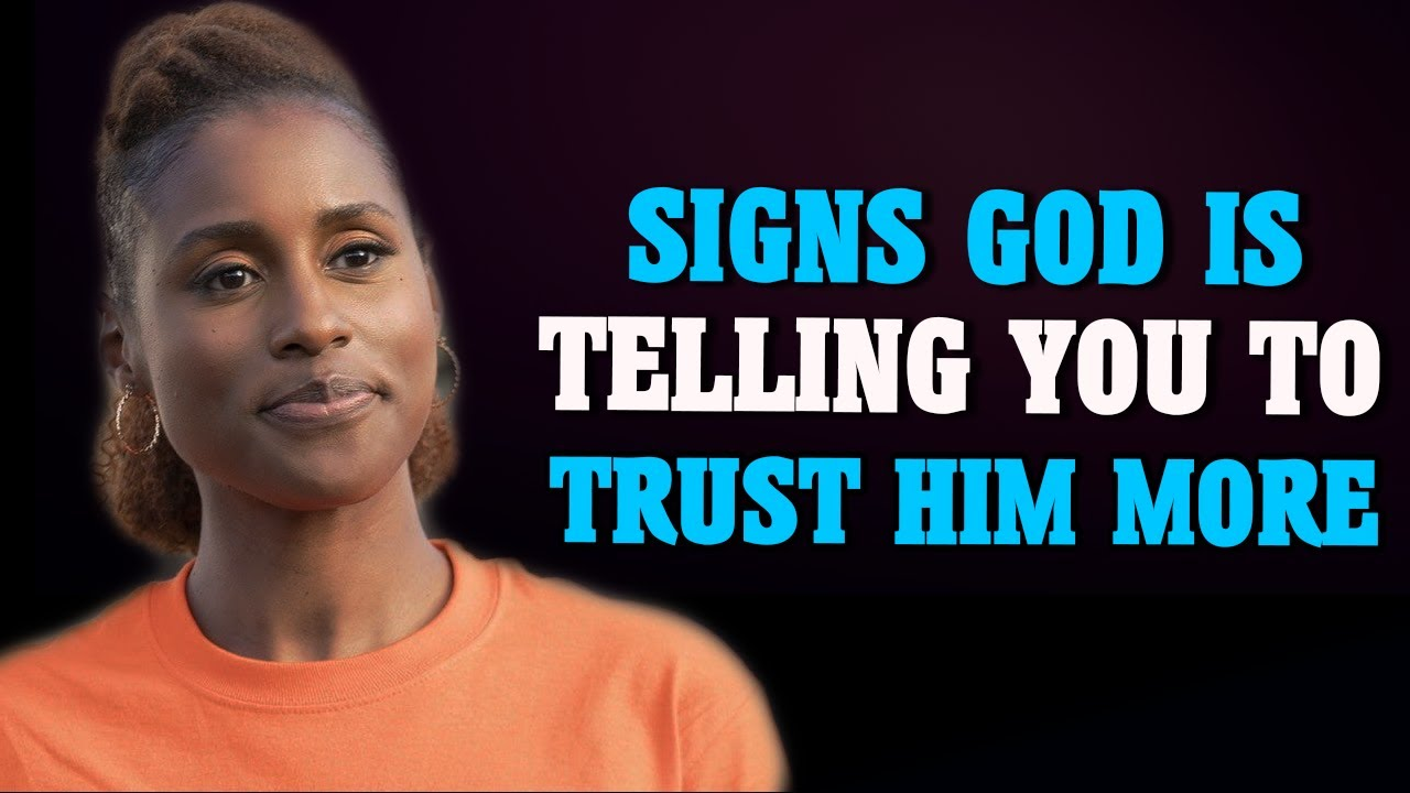 SIGNS GOD IS ASKING YOU TO TRUST HIM MORE(MUST WATCH)