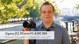Sigma [C] 30 mm f/1.4 DC DN - Portrait-Objektiv für Sony E und MFT im Test [Deutsch]