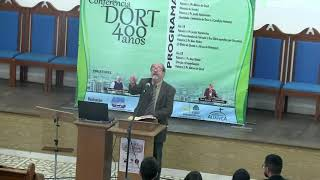 Conferência dos Cânones de Dordt 400 Anos - Palestra 2 - Rev. Josafá Vasconcelos