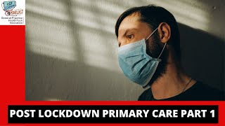 Post lockdown NHS: Primary Care part 1